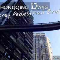 The Chongqing Days: A 13-Storey Pedestrian Bridge?