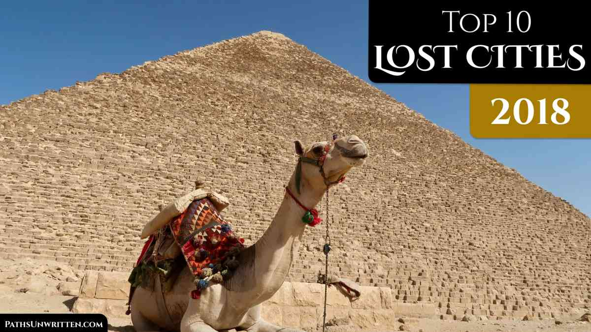 Top 10 Lost Cities of 2018