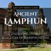 Ancient Lamphun: The Enduring Kingdom of Hariphunchai