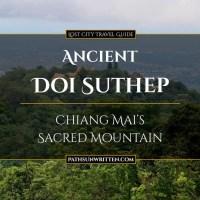 Ancient Doi Suthep: Chiang Mai's Sacred Mountain