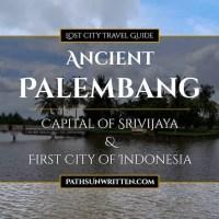 Ancient Palembang: Srivijaya Capital and Indonesia's First City