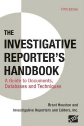 The Investigative Report's Handbook: A Guide to Documents, Databases, and Techniques