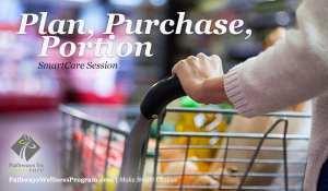 Plan, Purchase, Portion