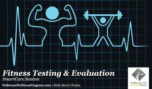 Fitness Testing and Evaluation