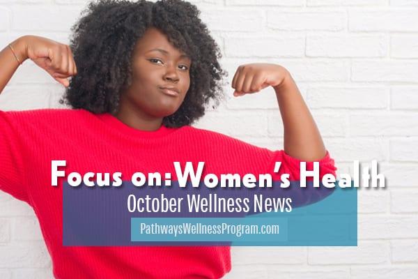 October is Women's Health Month!