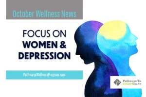 October Wellness: Focus on Women & Depression