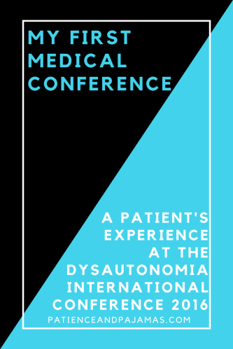 A patient's experience at the Dysautonomia International Conference