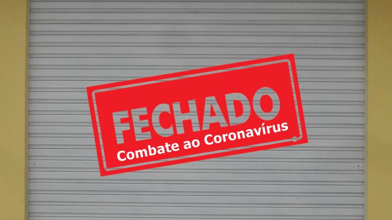Comércio Fechado Coronavírus