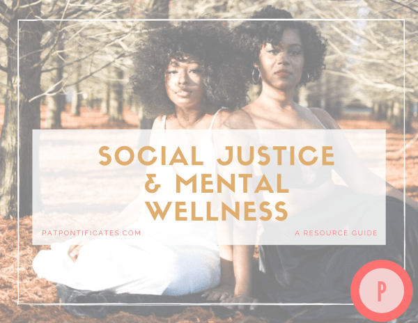 social justice and mental wellness resource guide