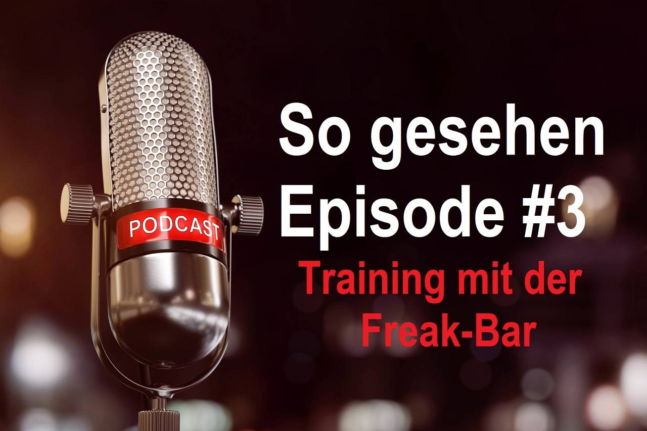 So gesehen - Episode #3: Training mit der Freak Bar