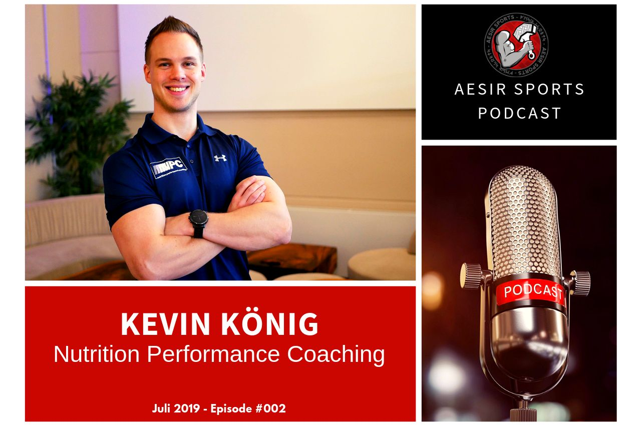 Release: Podcast Episode #002 – Kevin König (Nutrition Performance Coaching & DKKA) | Juli 2019