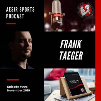 ASP - Komplettfolge - Ep. #006 - Frank Taeger (TaegerFitness.de & DKKA.de)