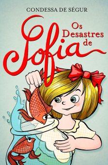 """""""Les Malheurs de Sophie"""" (Os Desastres de Sofia) by Sophie, Comtesse de Ségur"""
