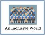 A diverse ethnic group of children with the caption an inclusive world