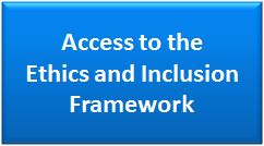 Access to the Ethics and Inclusion Framework