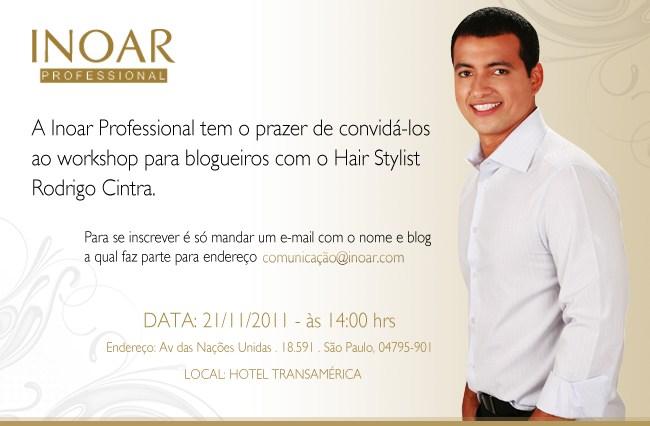 Convite evento blogueiras - Eu Fui... 1º Evento para Blogueiras da INOAR com o Hair Stylist Rodrigo Cintra