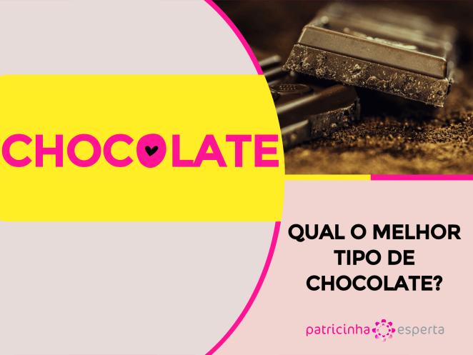Qual o Melhor Tipo de Chocolate - Qual o Melhor Tipo de Chocolate?