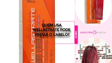 Quem usa Wellastrate pode pintar o cabelo - Quem usa Wellastrate pode pintar o cabelo?