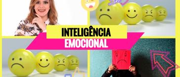 inteligencia - Inteligência Emocional: por que preciso me preocupar com isso?