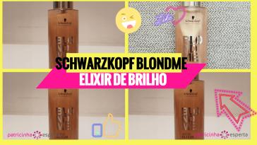 Schwarzkopf BlondMe - Schwarzkopf BlondMe Elixir de Brilho: Benefícios, Como usar