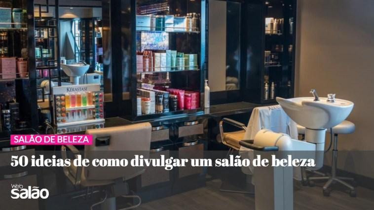 wb - 50 Ideias De Como Divulgar Um Salão de Beleza