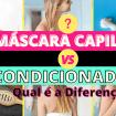 Como Escolher o Shampoo Certo 8 - Qual a diferença entre Condicionador e Máscara?