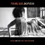 Norah Jones - Pick Me Up Off the Floor