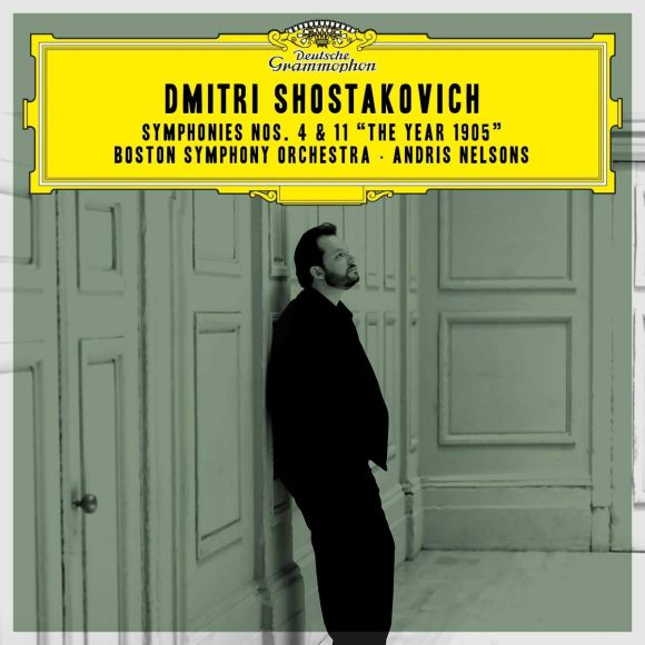 """27 - Boston Symphony Orchestra/Andris Nelsons - Shostakovich: Symphonies Nos. 4 & 11 """"The Year 1905"""""""