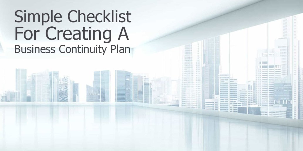 Simple Checklist For Creating A Business Continuity Plan