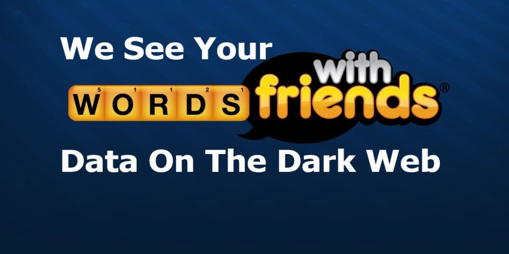 Zynga.com maker of Words with Friends data is on the Dark Web