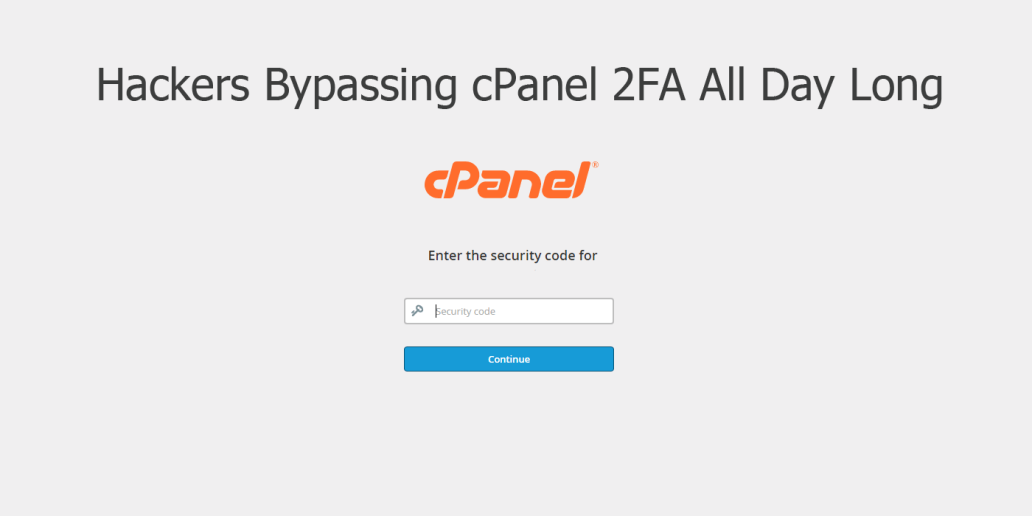 Hackers Bypassing cPanel 2FA All Day Long