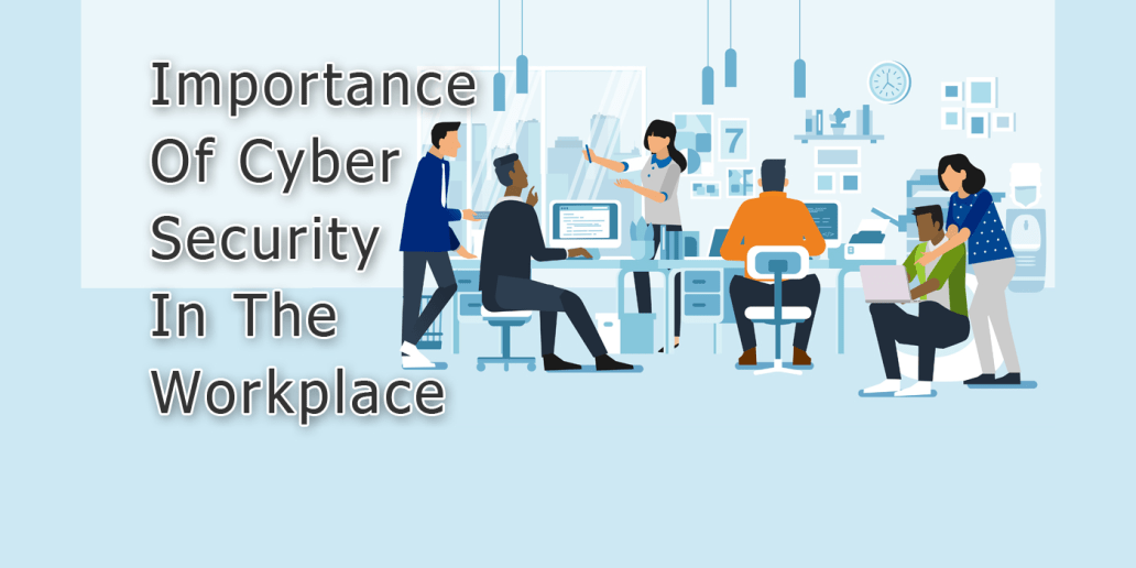 Importance of Cyber Security in the Workplace