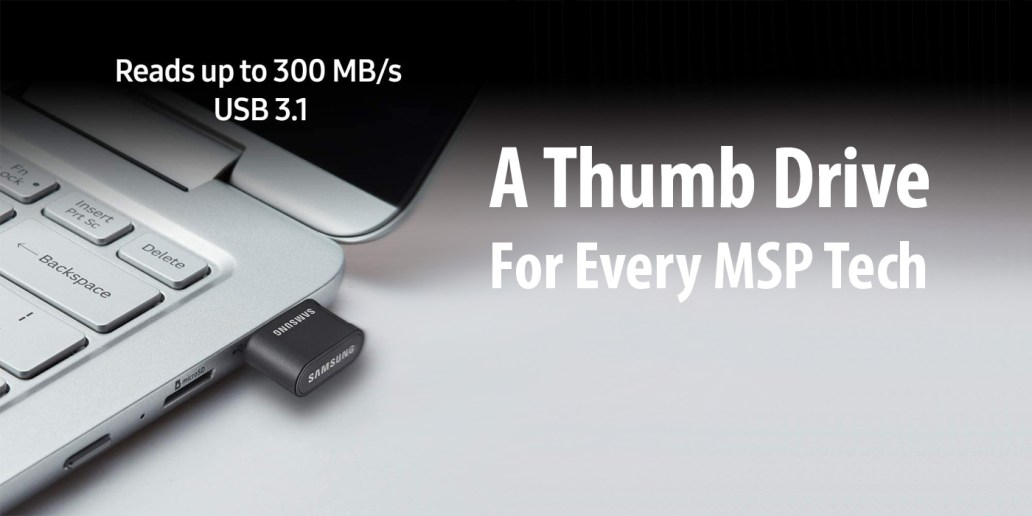 A Thumb Drive For Every MSP TECH