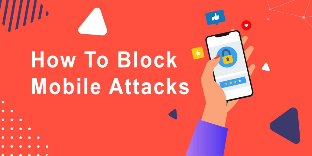How To Block Mobile Attacks