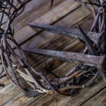 he was wounded for our transgressions showing crown of thorns and nails