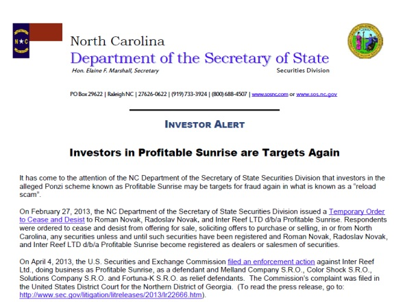 From a warning by North Carolina that Profitable Sunrise investors are being targeted in reload scams.