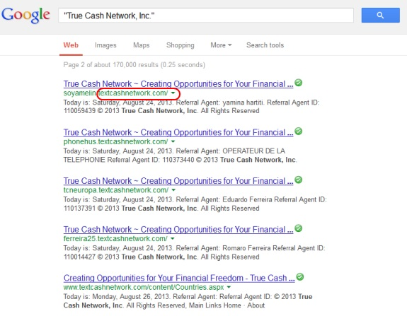 "These links shown in Google search results are show the name of ""textcashnetwork"" in the URL. But all of them rotate to True Cash Network."
