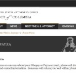 BULLETIN: No Immediate Comment From Federal Prosecutors On Payza/Obopay Announcement On U.S. Attorney's Site In District of Columbia: [UPDATE: Prosecutors Confirm Probe Under Way, Decline To Provide Details Or Identify Subject Of Investigation]