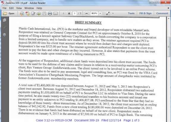 "From a filing by Plastic Cash International in the Zeek Rewards Ponzi case. The screen shot above reflects a partial page from ""Exhibit P,"" a copy of an investigative report by the California State Bar dated July 28, 2014."