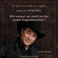 CLINT BLACK: If you're left or right, you're wrong