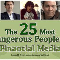 Top 25 Most Dangerous People in Financial Media