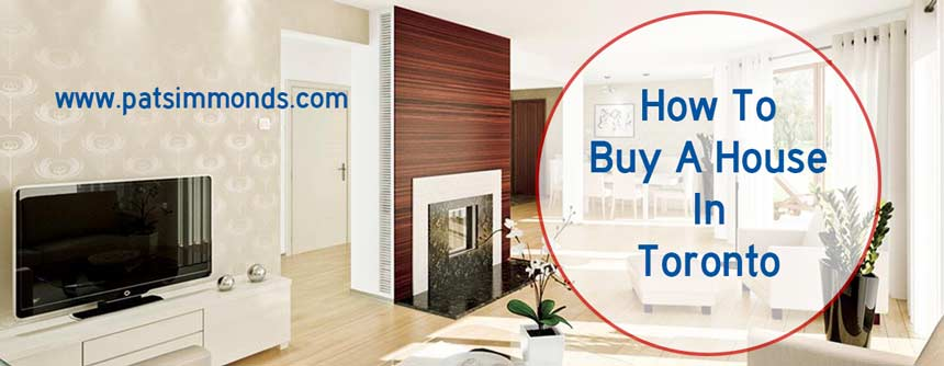 How To Buy A House In Toronto
