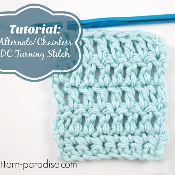 Tutorial: Alternate or Chainless DC Turning Stitch