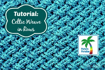 Tutorial: Celtic Weave Stitch in Rows
