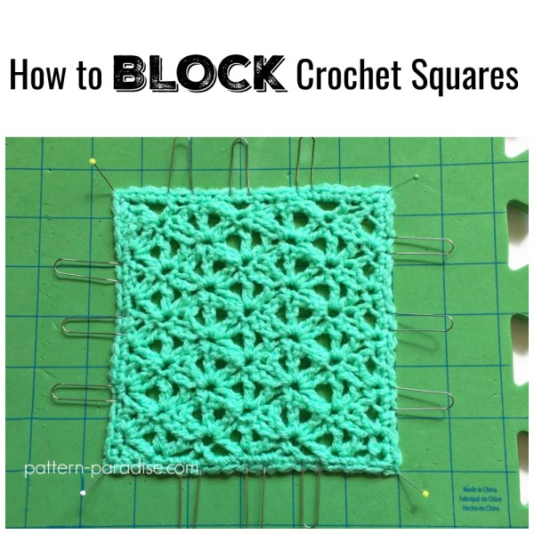 Tutorial: Blocking Crochet Squares