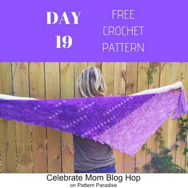 2019 Celebrate Mom Blog Hop – Day 19 Telegraph Shawl