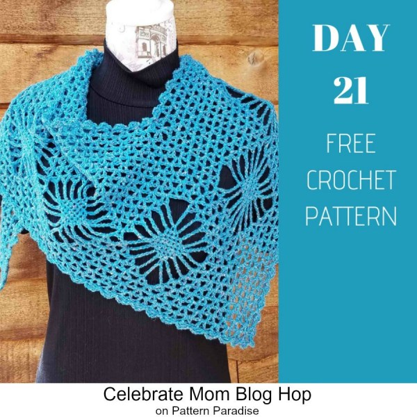 2019 Celebrate Mom Blog Hop – Day 21 Floating Diamonds Shawlette