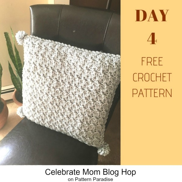 2019 Celebrate Mom Blog Hop – Day 4 Nana's Textured Pillow