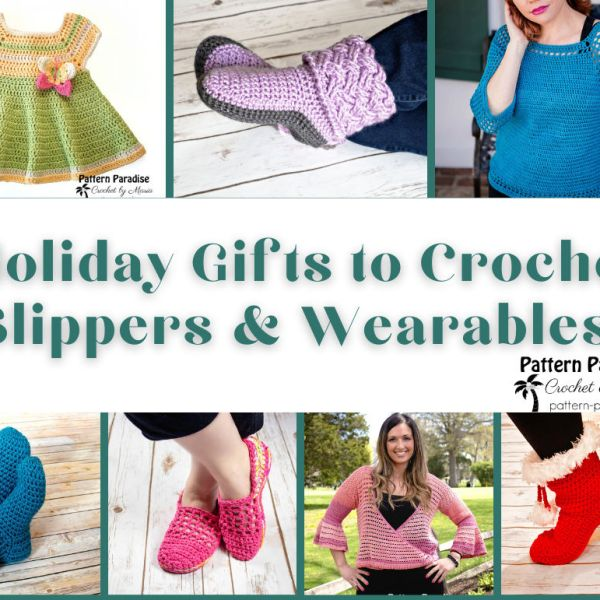 Crochet Finds – Slippers and  Wearables and More!