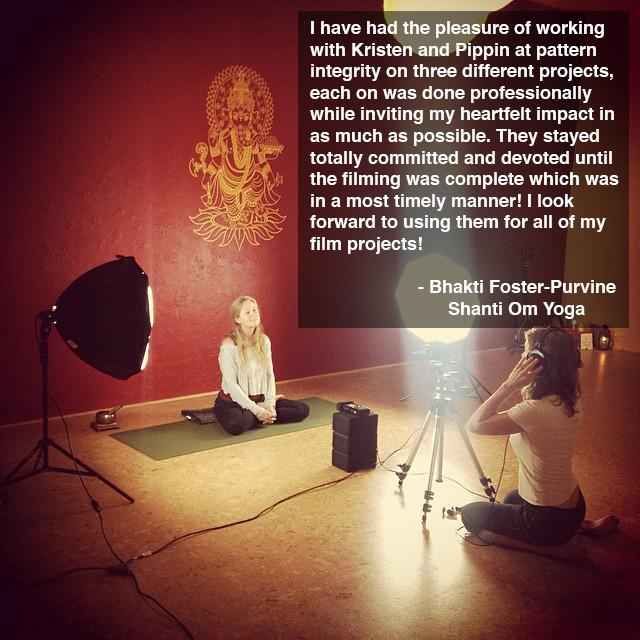 Shanti Om Yoga Pattern Integrity testimonial yoga filmmaking portland video production
